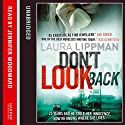 Don't Look Back Audiobook by Laura Lippman Narrated by Jennifer Woodward