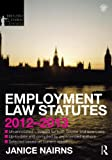 Employment Law Statutes 2012-2013, Nairns, Janice, 0415633850