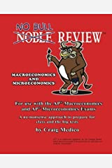 No Bull Review - Macroeconomics and Microeconomics: For use with the AP Macroeconomics and AP Microeconomics Exams by Craig Medico (2012-01-27) Paperback