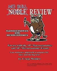No Bull Review - Macroeconomics and Microeconomics: For use with the AP Macroeconomics and AP Microeconomics Exams by Craig Medico (2012-01-27)