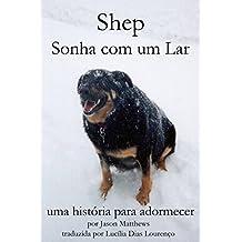 Shep Sonha Com Um Lar: Uma História Para Adormecer (Portuguese Edition)