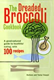 Dreaded Broccoli, Barbara Haspel and Tamar Haspel, 0684854546