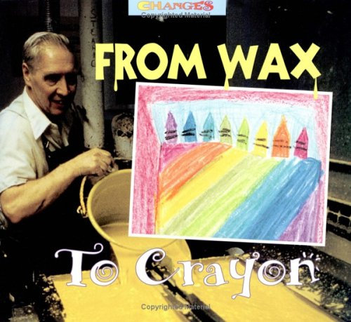 From Wax to Crayon (Changes) (From Wax To Crayon)