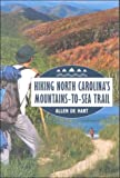 Front cover for the book Hiking North Carolina's Mountains-to-Sea Trail by Allen de Hart