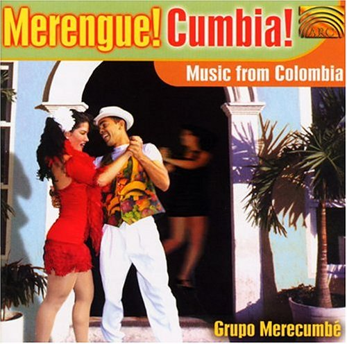 Merengue Cumbia: Music From Columbia by Arc Music