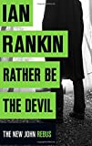 Rather Be the Devil (Inspector Rebus 21)