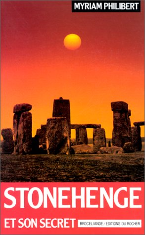 Stonehenge et son secret por Myriam Philibert