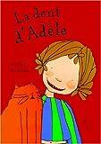 """Afficher """"La dent d'Adèle"""""""