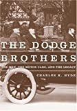 The Dodge Brothers, Charles K. Hyde, 0814332463