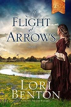 A Flight of Arrows: A Novel (The Pathfinders) by [Benton, Lori]