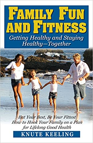 Book Family Fun and Fitness: Getting Healthy and Staying Healthy--Together