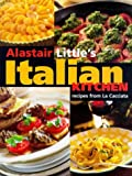 "Alistair Little's Italian Kitchen: Recipes from ""La Cacciata"""