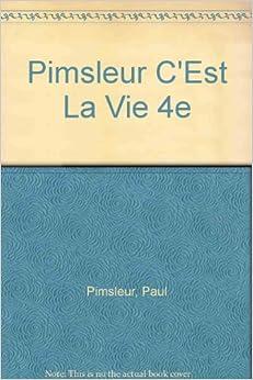 Pimsleur C'Est La Vie 4e