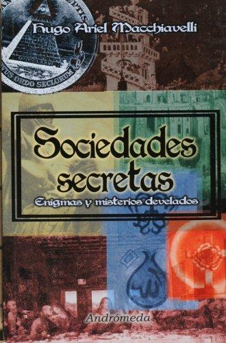 Sociedades secretas/ Secrets Society: Enigmas y misterios develados