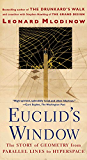 Euclid's Window: The Story of  Geometry from Parallel Lines to Hyperspace