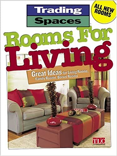 Rooms For Living Great Ideas For Living Rooms Family Rooms Bonus Rooms Trading Spaces Tincher Durik Amy 9780696221316 Amazon Com Books