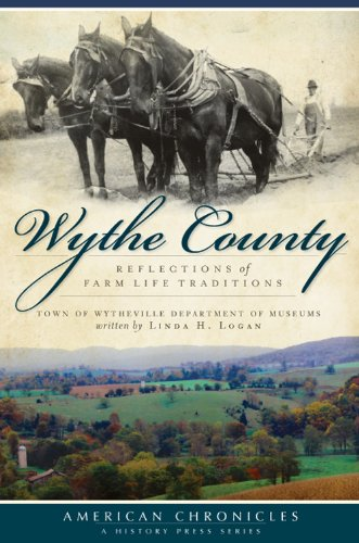 Download Wythe County (VA): Reflections of Farm Life Traditions (American Chronicles (History Press)) ebook