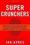 Book cover image for Super Crunchers: Why Thinking-By-Numbers is the New Way To Be Smart