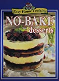 No-Bake Desserts (Easy Home Cooking)