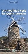 Les moulins du Roussillon par Noell