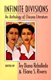 Infinite Divisions : An Anthology of Chicana Literature, , 0816513848