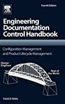 Engineering Documentation Control Handbook, Fourth Edition: Configuration Management and Book Lifecycle Management
