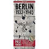 Pastfinder Berlin 1933-45: Traces of German History: a Guidebook