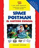 Space Postman/El Cartero Espacial: English-Spanish Edition (I Can Read Spanish...Language Learning Story Books)