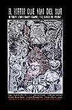 El Horror Que Vino Del Sur: Un Tributo Latino a Ramsey Campbell Y Al Circulo De Lovecraft (Spanish Edition)