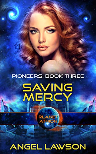 Saving Mercy: Planet Athion (Pioneers Book 3)