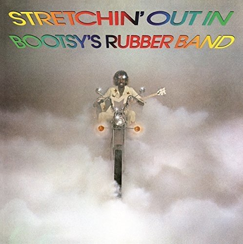 Stretchin\' Out in Bootsy\'s Rubber Band