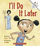 img - for I'll Do It Later (Rookie Readers) book / textbook / text book
