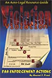 Violation! The Aero-Legal Resource Guide, Howard J. Fried, 1886743118