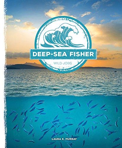 Read Online Deep-sea Fisher (Wild Jobs) PDF