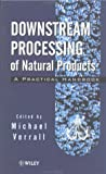 Downstream Processing of Natural Products 9780471963264