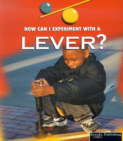 Read Online A Lever (How Can I Experiment With...? (Paperback)) pdf epub