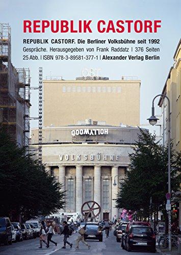 Republik Castorf: Die Berliner Volksbühne am Rosa-Luxemburg-Platz seit 1992 (German Edition)