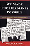 We Made the Headlines Possible, George Havens, 192977415X