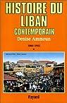 Histoire du Liban contemporain, tome 1 : 1860-1943 par Ammoun