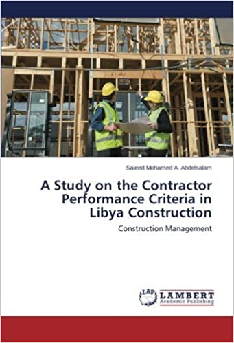 Astudy on the contractor performance criteria in libya construction construction management by saiee