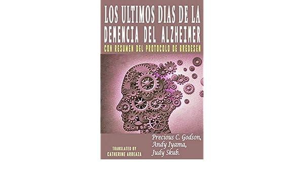 Amazon.com: Los Últimos días de la Demencia del Alzheimer (Spanish Edition) eBook: Precious C. Godson, Andy Iyama, Judy Skub, Catherine Arreaza: Kindle ...