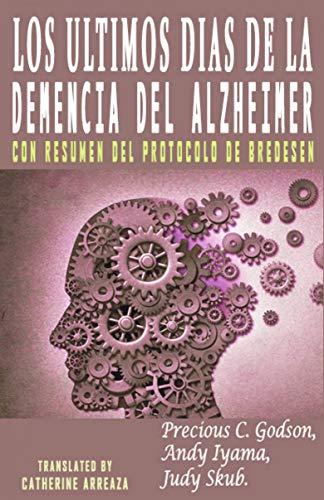 Los Últimos días de la Demencia del Alzheimer (Spanish Edition) by [C.
