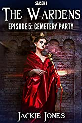 Cemetery Party (The Wardens: Episode 5)