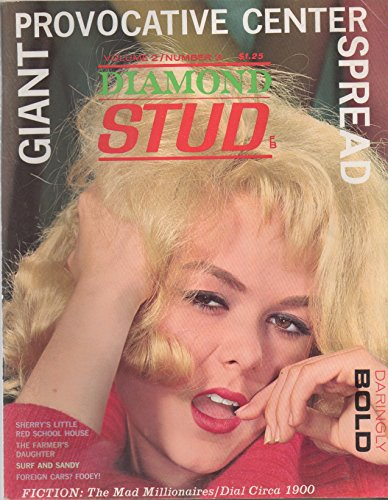 (Diamond Stud (adult magazine), vol. 2, no. 3 (1962): Farmer's Daughter; Surf & Sandy; Mad Millonaires; Yvonne Rene cover; Althea Hightower, Sherry Slate, Marcelle Malone, Doris Brubaker nude)