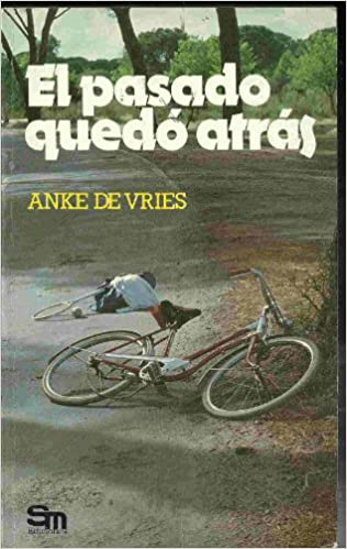 PASADO QUEDO ATRAS, EL: Amazon.es: VRIES, ANKE DE: Libros