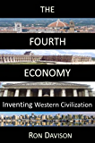 The Fourth Economy: Inventing Western Civilization