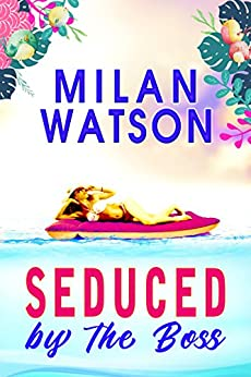 Seduced by the Boss by [Watson, Milan]