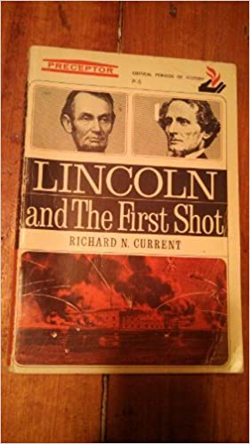 Image result for (Lincoln and the First Shot, Richard N. Current, J.B