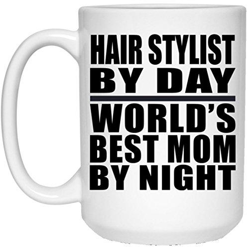 Designsify Mom Coffee Mug, Hair Stylist By Day World's Best