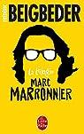 Trilogie Marc Marronnier par Beigbeder